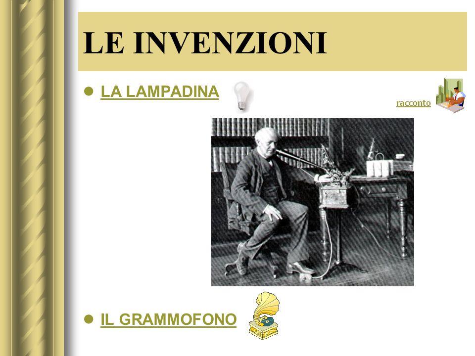 LE INVENZIONI LA LAMPADINA IL GRAMMOFONO racconto