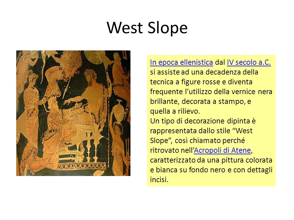 West Slope In epoca ellenisticaIn epoca ellenistica dal IV secolo a.C.
