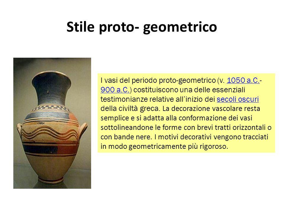Stile proto- geometrico I vasi del periodo proto-geometrico (v.