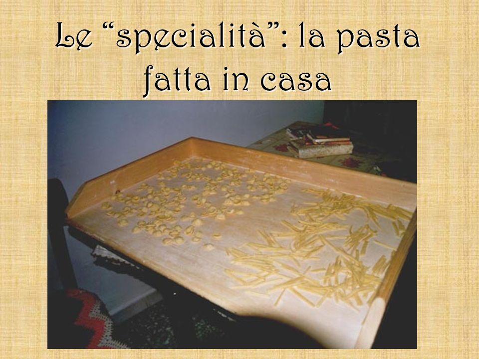Le specialità: la pasta fatta in casa