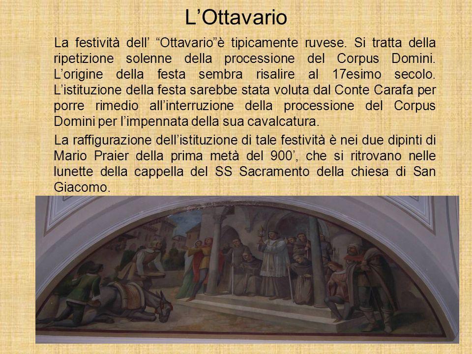 LOttavario La festività dell Ottavarioè tipicamente ruvese. Si tratta della ripetizione solenne della processione del Corpus Domini. Lorigine della fe