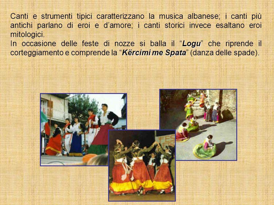 Canti e strumenti tipici caratterizzano la musica albanese; i canti più antichi parlano di eroi e damore; i canti storici invece esaltano eroi mitolog