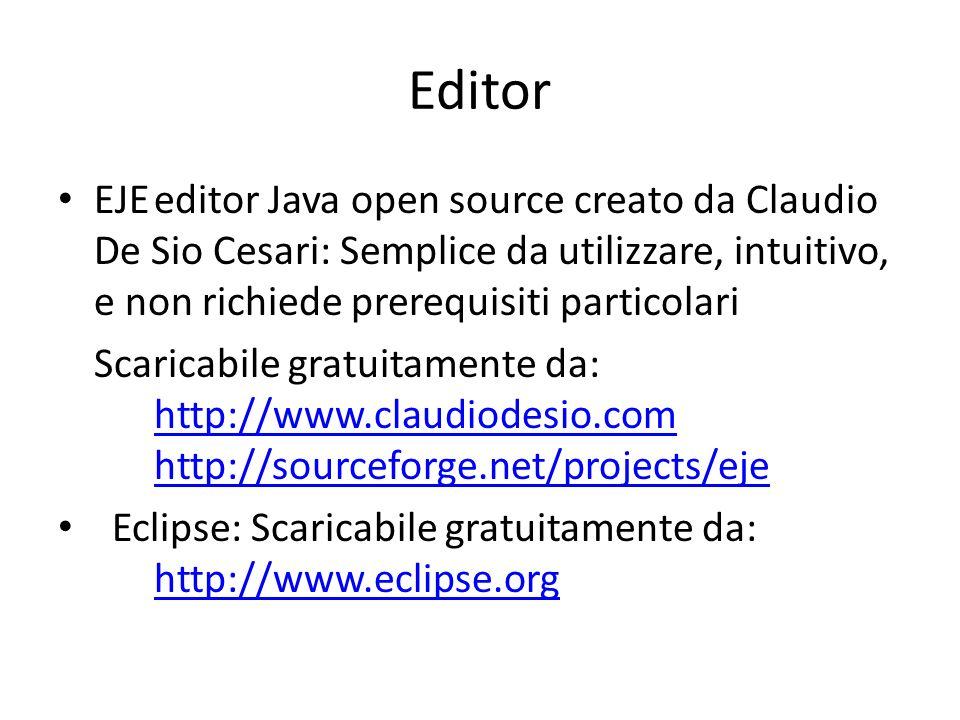 Editor EJEeditor Java open source creato da Claudio De Sio Cesari: Semplice da utilizzare, intuitivo, e non richiede prerequisiti particolari Scaricab
