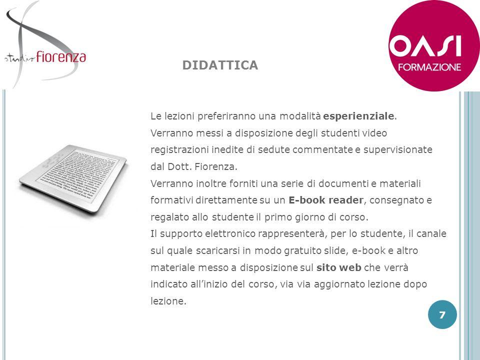8 DIDATTICA Sono previsti open day (accessibili anche a non iscritti alla scuola) su tematiche specifiche che prevedono lintervento di docenti italiani e stranieri esponenti della materia.
