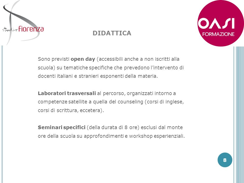 8 DIDATTICA Sono previsti open day (accessibili anche a non iscritti alla scuola) su tematiche specifiche che prevedono lintervento di docenti italian