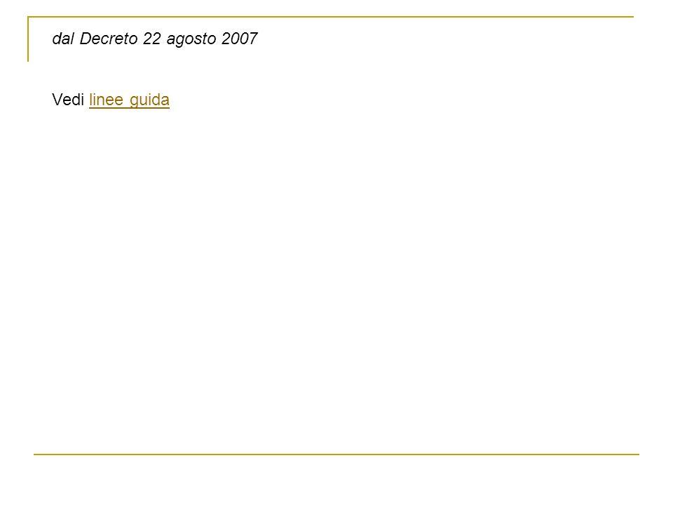 dal Decreto 22 agosto 2007 Vedi linee guidalinee guida