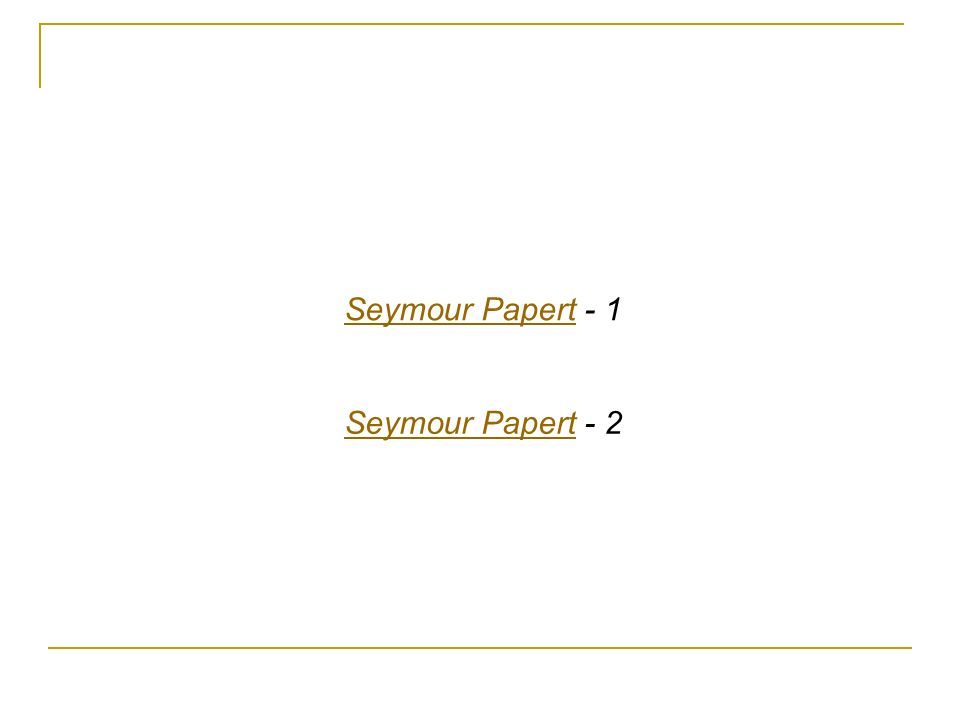 Seymour PapertSeymour Papert - 1 Seymour PapertSeymour Papert - 2