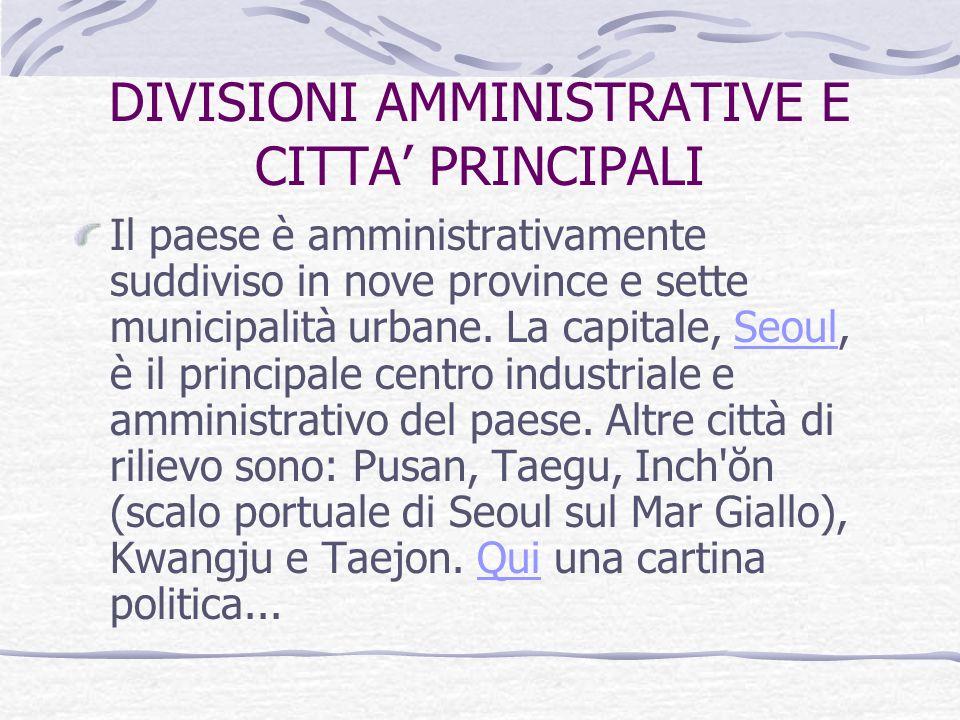 DIVISIONI AMMINISTRATIVE E CITTA PRINCIPALI Il paese è amministrativamente suddiviso in nove province e sette municipalità urbane.