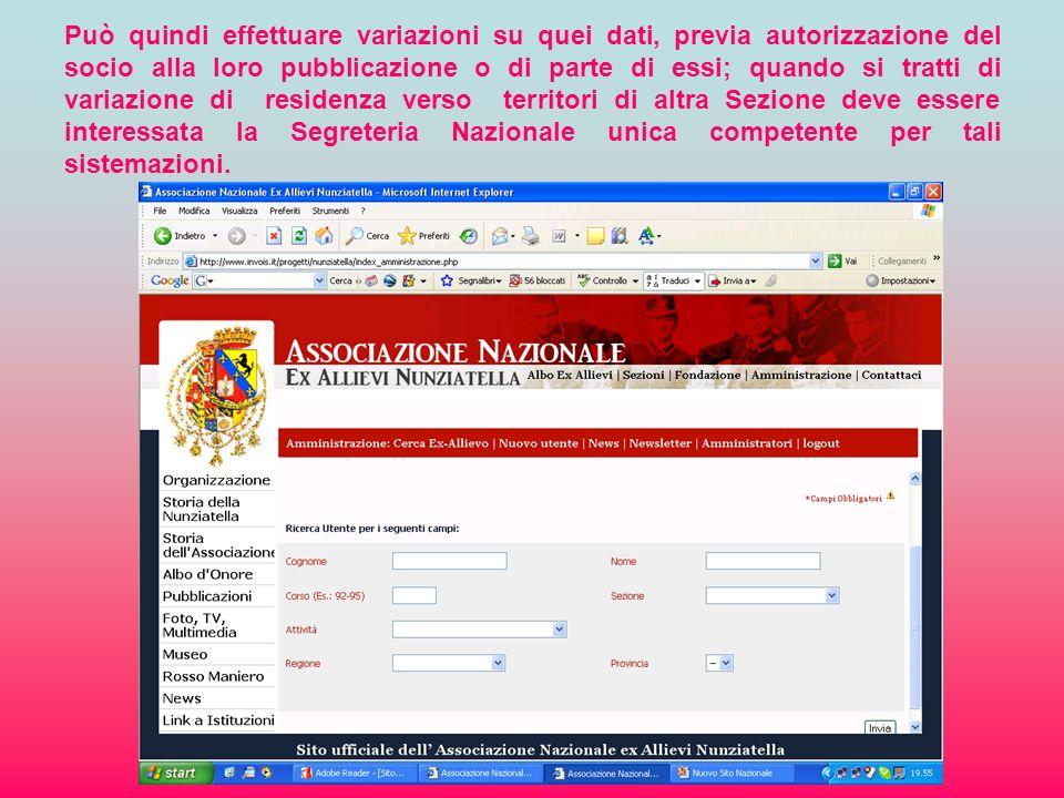 Il Segretario di sezione, attraverso una login e una password personalizzate, può accedere allanagrafe dei soci di quel territorio.