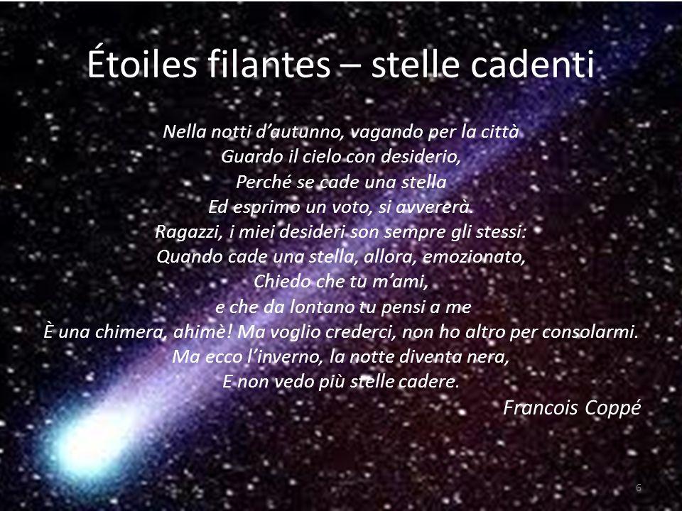 Les étoiles filantes Stelle cadenti A chi il gran cielo cupo getta i suoi astri doro.