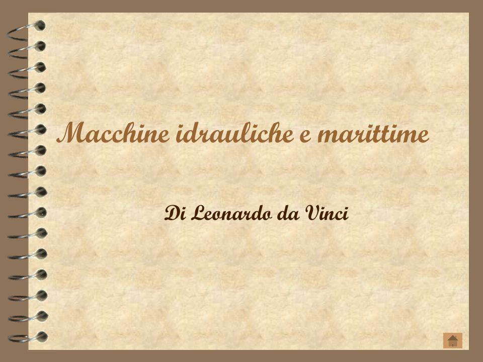 Macchine idrauliche e marittime Di Leonardo da Vinci