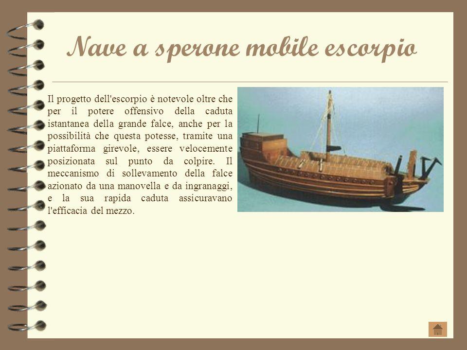 Nave a sperone mobile escorpio Il progetto dell'escorpio è notevole oltre che per il potere offensivo della caduta istantanea della grande falce, anch