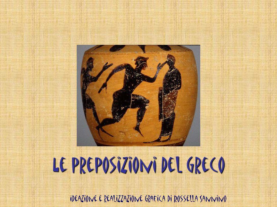 Le preposizioni del greco Ideazione e realizzazione grafica di Rossella Sannino