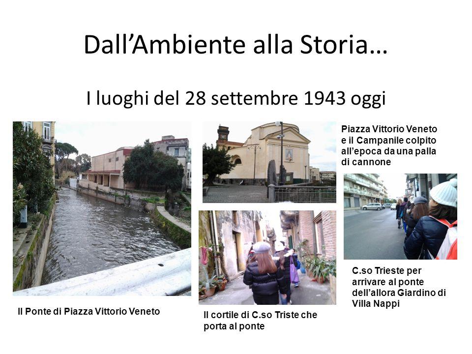 DallAmbiente alla Storia… I luoghi del 28 settembre 1943 oggi Il Ponte di Piazza Vittorio Veneto Piazza Vittorio Veneto e il Campanile colpito allepoc