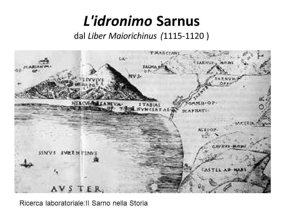 L'idronimo Sarnus dal Liber Maiorichinus (1115-1120 ) Ricerca laboratoriale:Il Sarno nella Storia