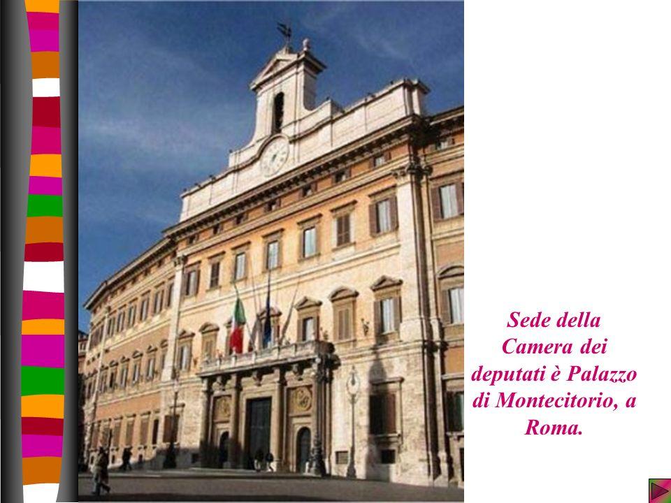 Sede della Camera dei deputati è Palazzo di Montecitorio, a Roma.