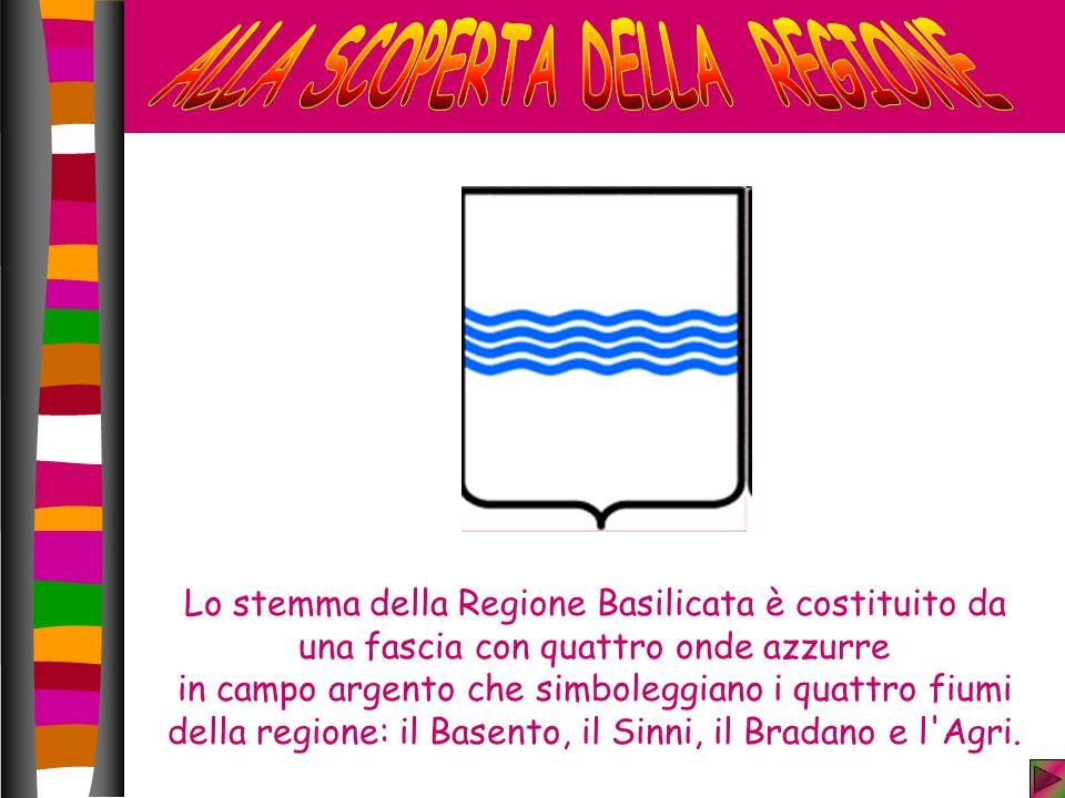 Lo stemma della Regione Basilicata è costituito da una fascia con quattro onde azzurre in campo argento che simboleggiano i quattro fiumi della regione: il Basento, il Sinni, il Bradano e l Agri.