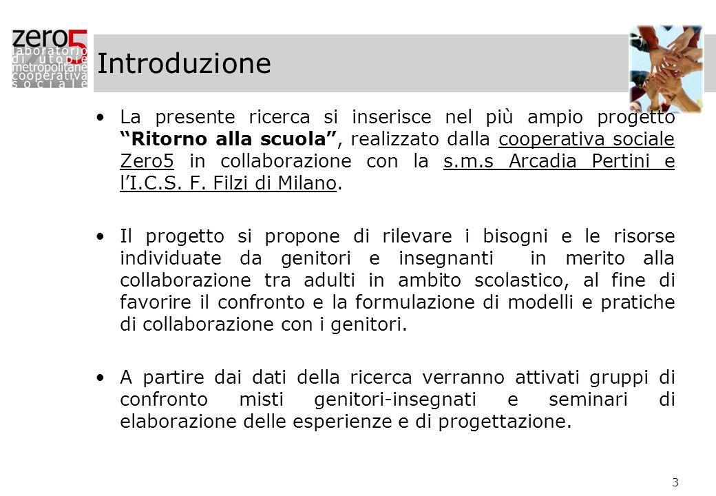 3 Introduzione La presente ricerca si inserisce nel più ampio progetto Ritorno alla scuola, realizzato dalla cooperativa sociale Zero5 in collaborazio