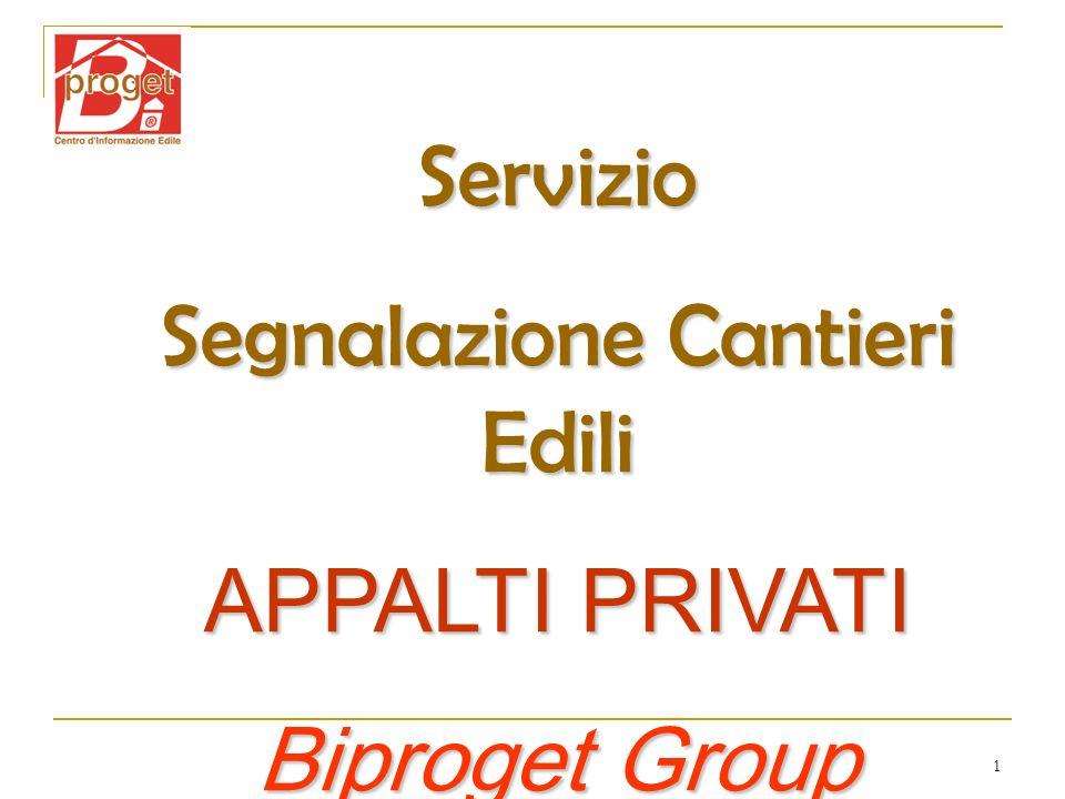 1 Servizio Segnalazione Cantieri Edili APPALTI PRIVATI Biproget Group