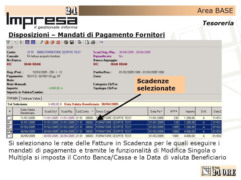 Area BASE Tesoreria Disposizioni – Mandati di Pagamento Fornitori Si selezionano le rate delle Fatture in Scadenza per le quali eseguire i mandati di
