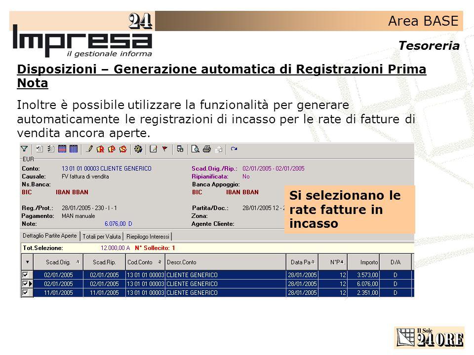 Area BASE Tesoreria Disposizioni – Generazione automatica di Registrazioni Prima Nota Inoltre è possibile utilizzare la funzionalità per generare auto