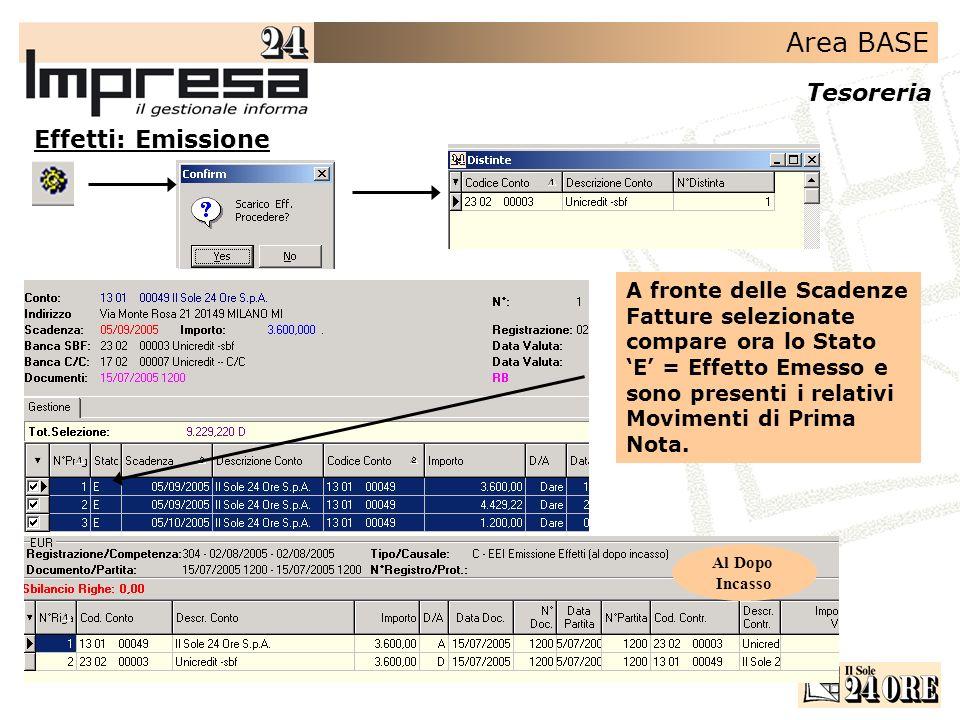 Area BASE Tesoreria Effetti: Emissione A fronte delle Scadenze Fatture selezionate compare ora lo Stato E = Effetto Emesso e sono presenti i relativi