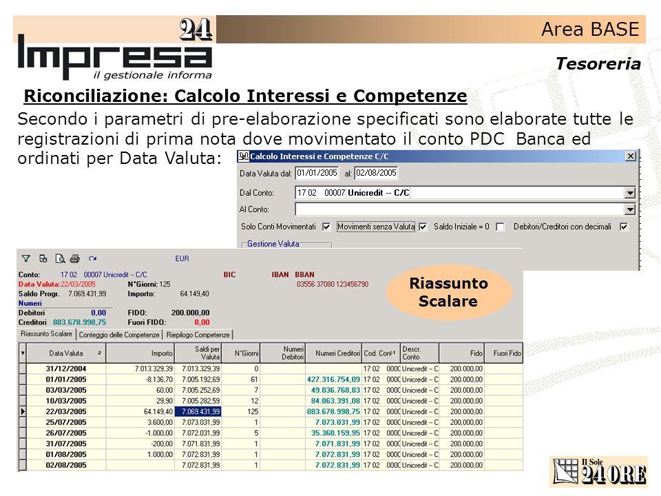 Area BASE Tesoreria Riconciliazione: Calcolo Interessi e Competenze Secondo i parametri di pre-elaborazione specificati sono elaborate tutte le regist