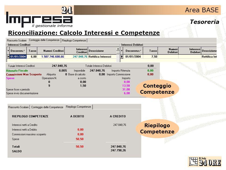 Area BASE Tesoreria Riconciliazione: Calcolo Interessi e Competenze Conteggio Competenze Riepilogo Competenze