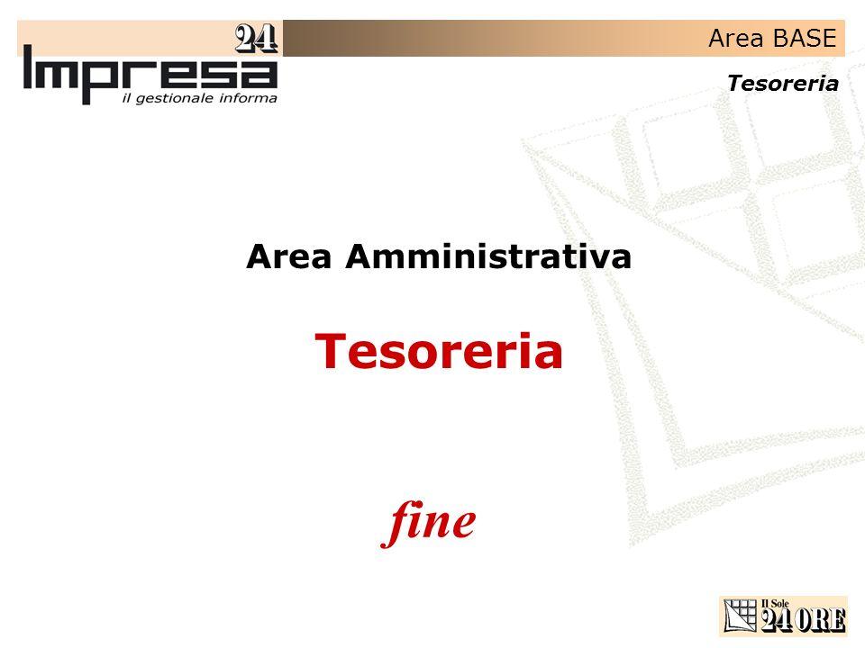 Area BASE Tesoreria fine Area Amministrativa Tesoreria