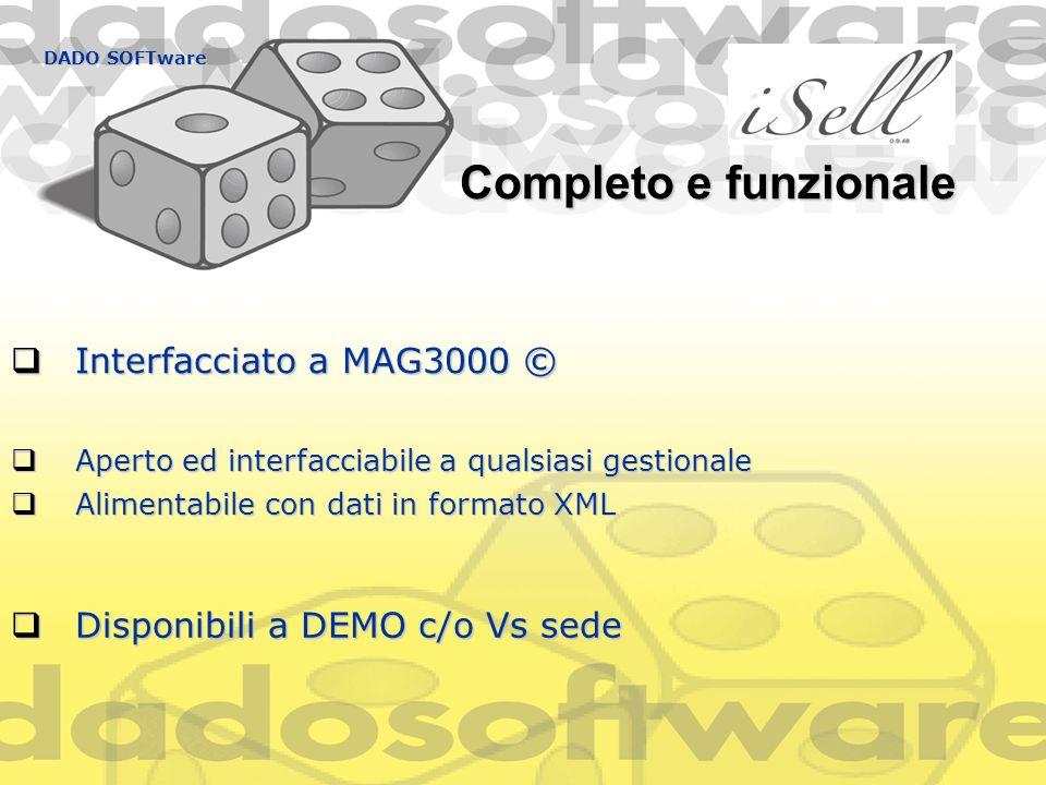 DADO SOFTware Completo e funzionale Aperto ed interfacciabile a qualsiasi gestionale Aperto ed interfacciabile a qualsiasi gestionale Alimentabile con