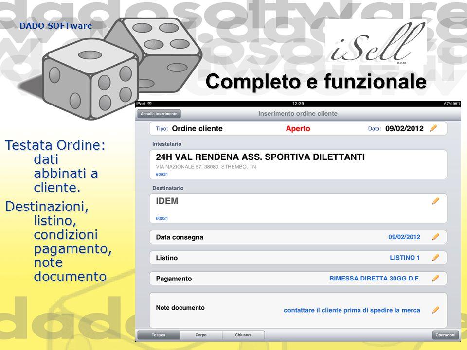DADO SOFTware Completo e funzionale Testata Ordine: dati abbinati a cliente. Destinazioni, listino, condizioni pagamento, note documento