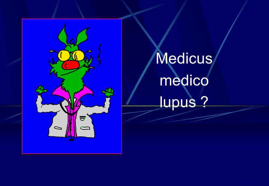 Medicus medico lupus ?
