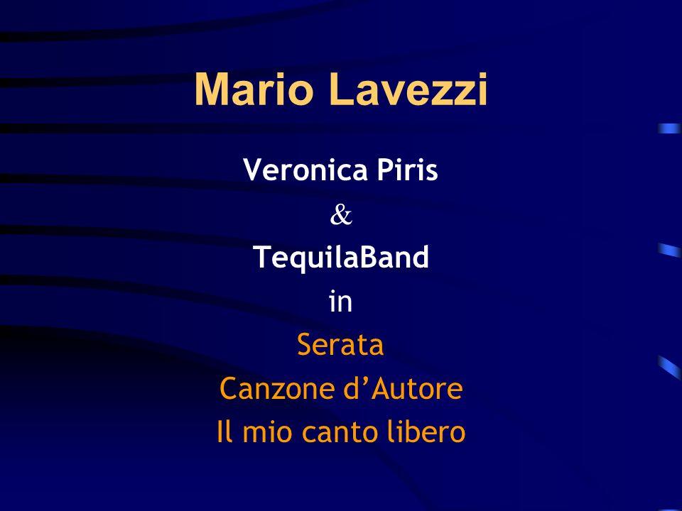 Mario Lavezzi Veronica Piris & TequilaBand in Serata Canzone dAutore Il mio canto libero
