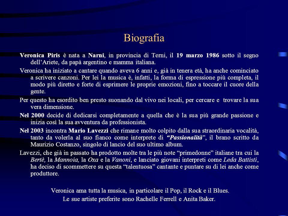 Biografia Veronica Piris è nata a Narni, in provincia di Terni, il 19 marzo 1986 sotto il segno dellAriete, da papà argentino e mamma italiana. Veroni