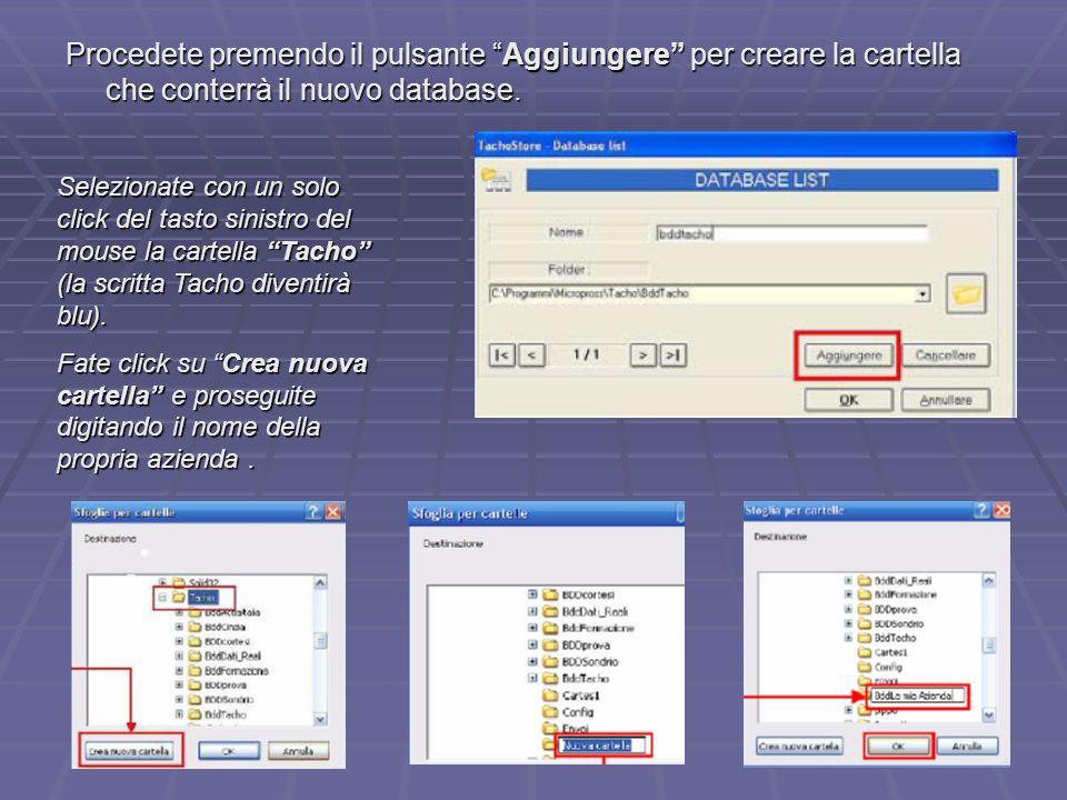 23 Procedete premendo il pulsante Aggiungere per creare la cartella che conterrà il nuovo database. Selezionate con un solo click del tasto sinistro d
