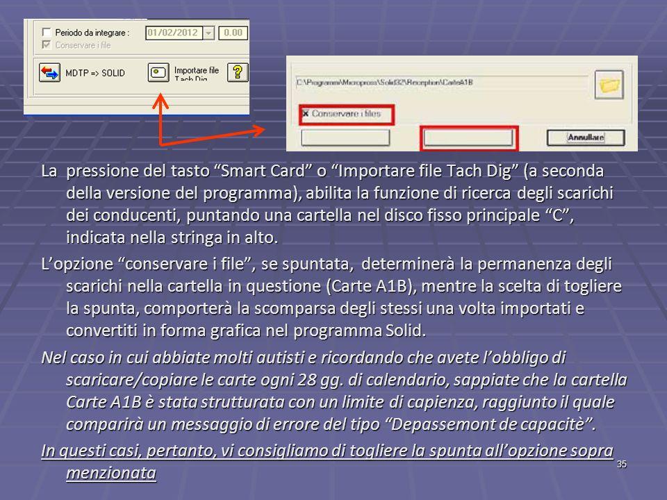 35 La pressione del tasto Smart Card o Importare file Tach Dig (a seconda della versione del programma), abilita la funzione di ricerca degli scarichi