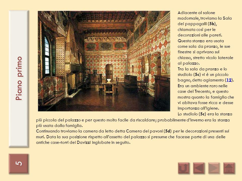 5 5 Piano primo Adiacente al salone madornale, troviamo la Sala dei pappagalli (5b), chiamata così per le decorazioni alle pareti. Questa stanza era u