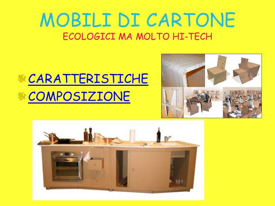 MOBILI DI CARTONE ECOLOGICI MA MOLTO HI-TECH CARATTERISTICHE COMPOSIZIONE