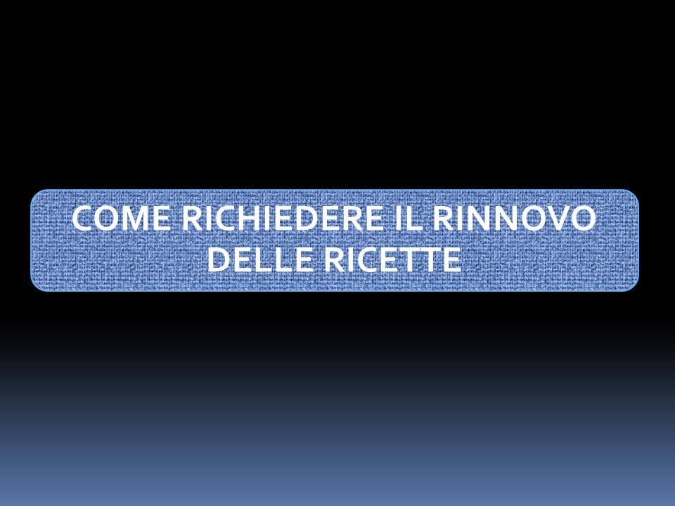 COME RICHIEDERE IL RINNOVO DELLE RICETTE