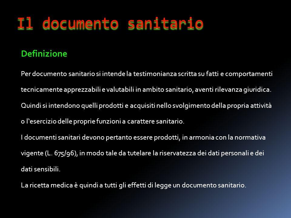 Il documento sanitario Definizione Per documento sanitario si intende la testimonianza scritta su fatti e comportamenti tecnicamente apprezzabili e va