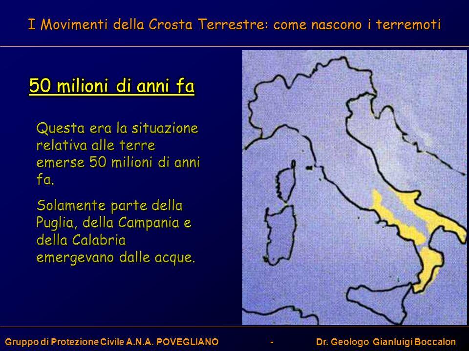 I Movimenti della Crosta Terrestre: come nascono i terremoti Gruppo di Protezione Civile A.N.A. POVEGLIANO - Dr. Geologo Gianluigi Boccalon