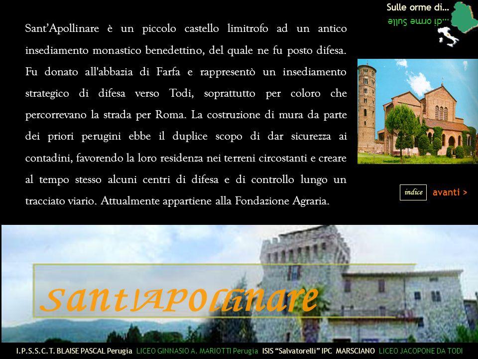 Sulle orme di… …di orme Sulle avanti > SantApollinare è un piccolo castello limitrofo ad un antico insediamento monastico benedettino, del quale ne fu posto difesa.