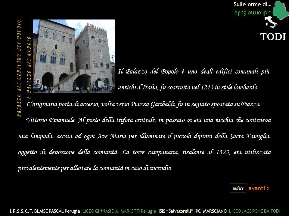 Sulle orme di… …di orme Sulle Il Palazzo del Popolo è uno degli edifici comunali più antichi dItalia, fu costruito nel 1213 in stile lombardo.