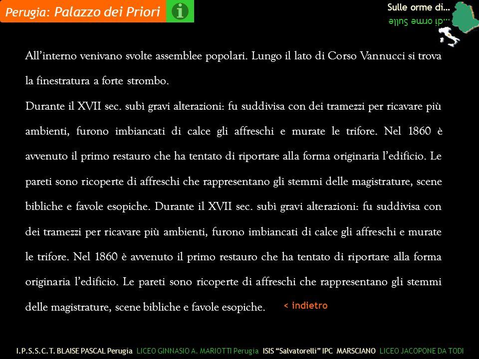 Sulle orme di… …di orme Sulle Perugia: Palazzo dei Priori I.P.S.S.C.T.
