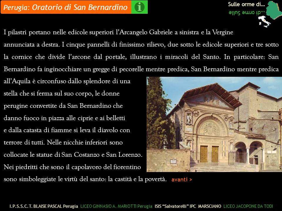 Sulle orme di… …di orme Sulle I pilastri portano nelle edicole superiori lArcangelo Gabriele a sinistra e la Vergine annunciata a destra.