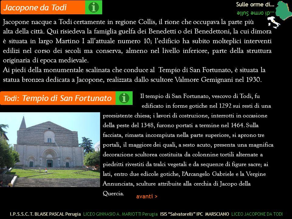 Jacopone nacque a Todi certamente in regione Collis, il rione che occupava la parte più alta della città.