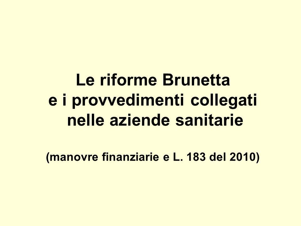 Le riforme Brunetta e i provvedimenti collegati nelle aziende sanitarie (manovre finanziarie e L. 183 del 2010)