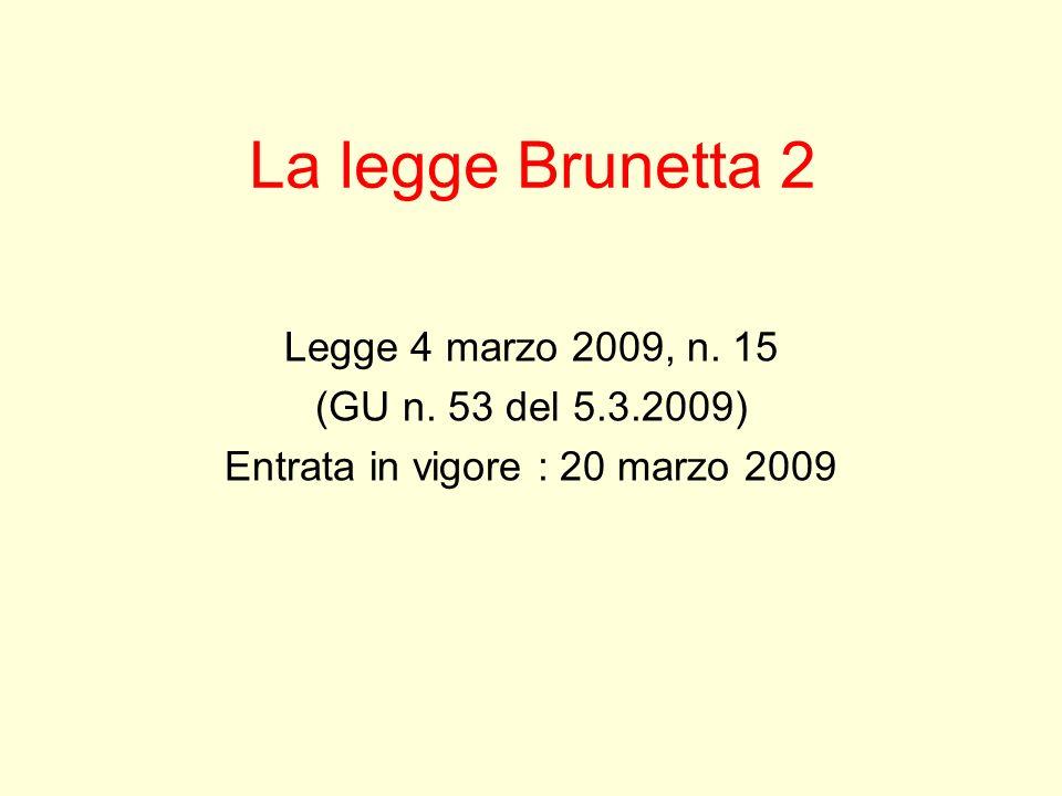 La legge Brunetta 2 Legge 4 marzo 2009, n. 15 (GU n.