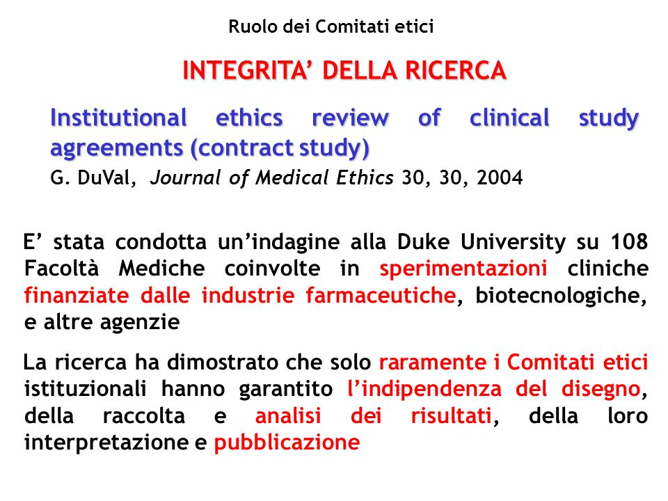 INTEGRITA DELLA RICERCA Institutional ethics review of clinical study agreements (contract study) G.