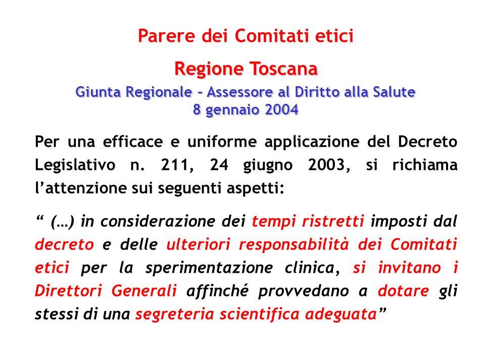 Parere dei Comitati etici Regione Toscana Giunta Regionale – Assessore al Diritto alla Salute 8 gennaio 2004 Per una efficace e uniforme applicazione del Decreto Legislativo n.
